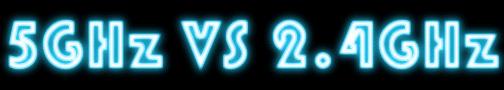 5GHz VS 2.4GHz
